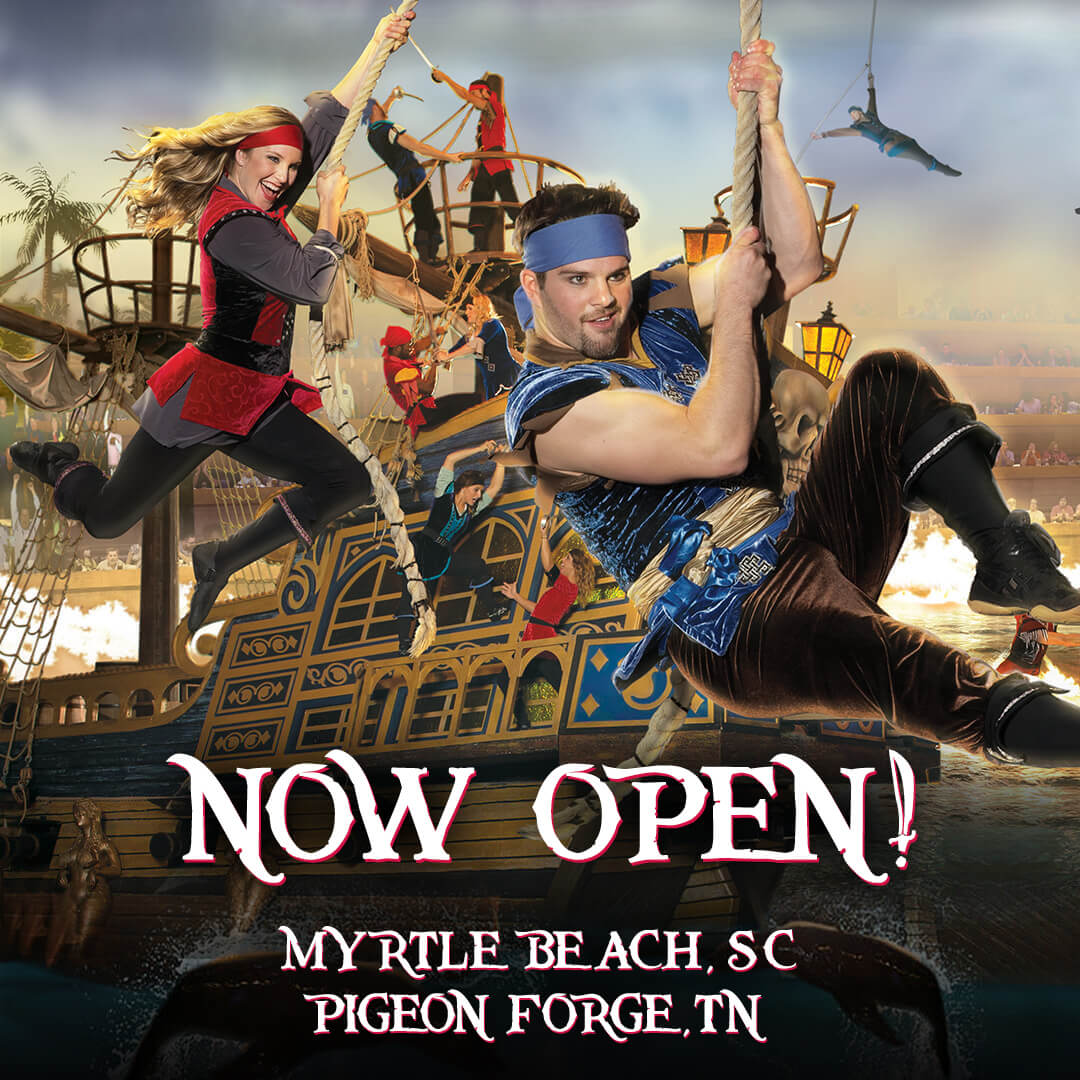 Pirates Voyage in Myrtle Beach, SC & Pigeon Forge, TN are now open!
